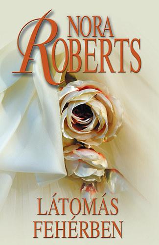 Látomás fehérben · Nora Roberts · Könyv · Moly