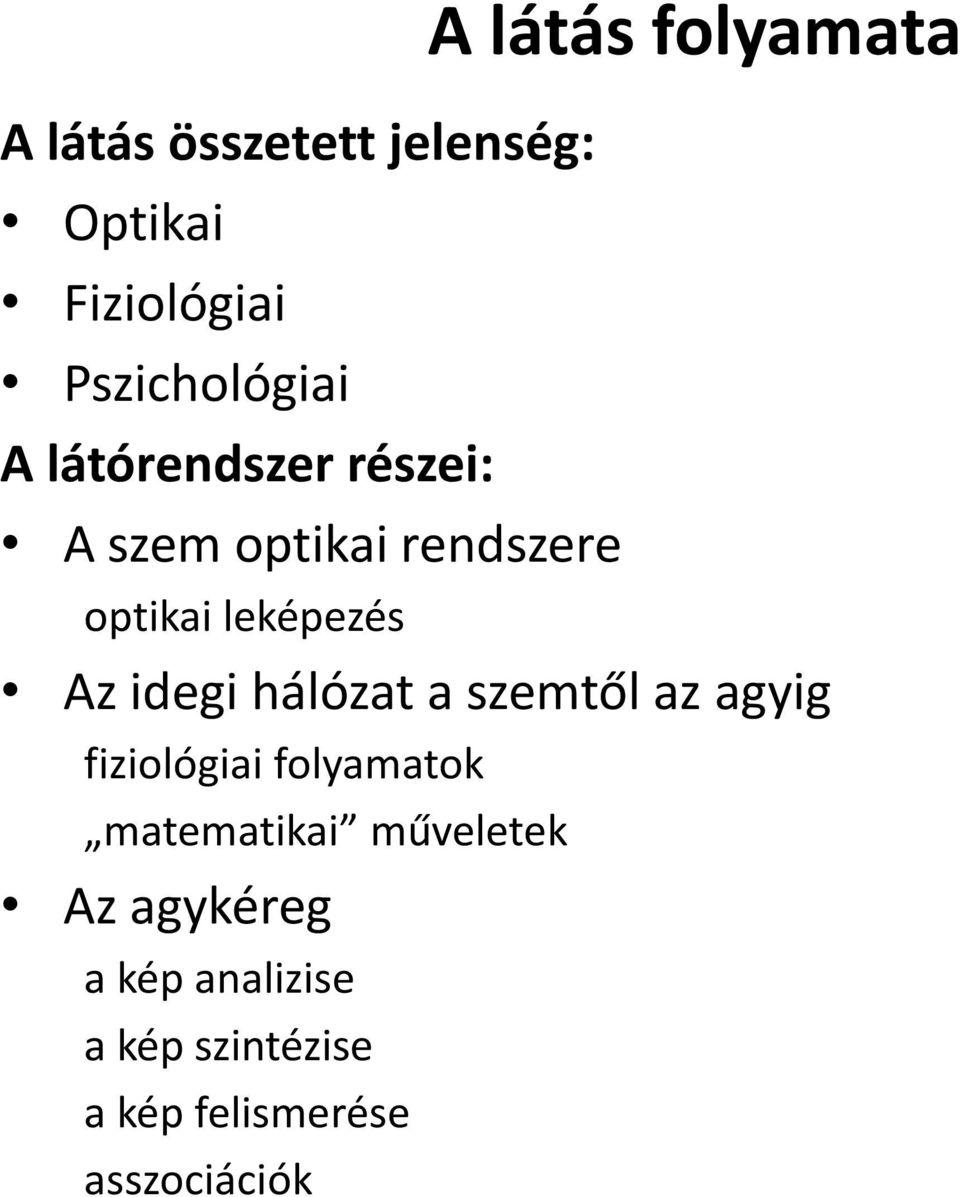 a látás kutatási módszerei)