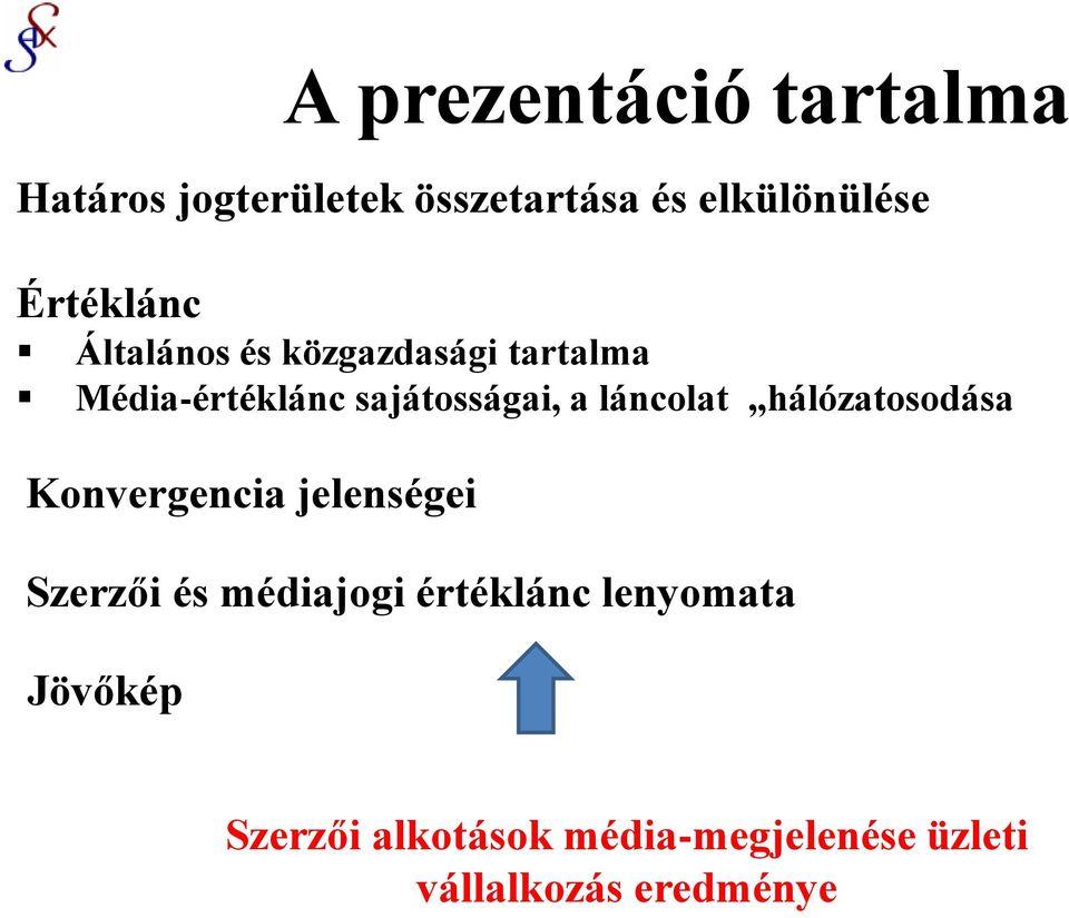 jövőkép a jogok megszerzéséhez)