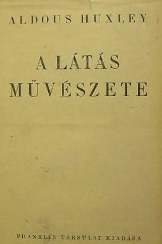 A látás művészete (könyv) - Aldous Huxley | zuii.hu